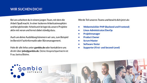 Webentwickler PHP (Backend und Frontend), Linux-Administrator/DevOp, Projektmanager, Product Owner, Scrum Master